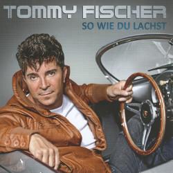 Tommy Fischer - Album (So wie du lachst)