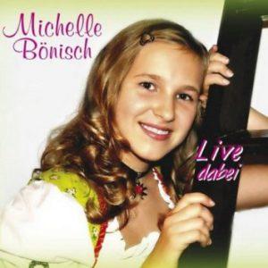 Michelle Bönisch - Album (Live dabei)