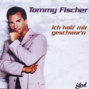 """Tommy Fischer - Maxi/CD """"Ich hab' mir geschwor'n"""""""