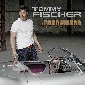 """Tommy Fischer - Album/CD """"Irgendwann"""""""