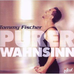 """Tommy Fischer - Album/CD """"Purer Wahnsinn"""""""