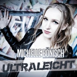 """Michelle Bönisch - Album """"Ultraleicht"""""""